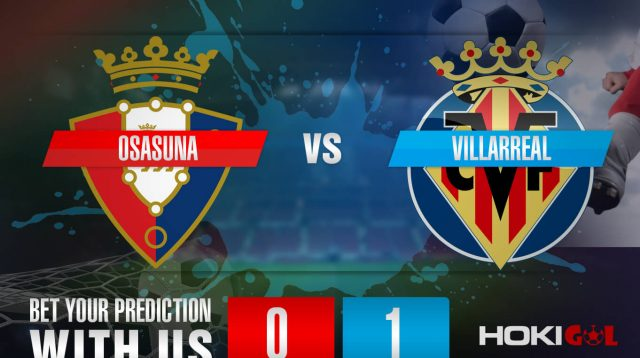 Prediksi Bola Osasuna Vs Villarreal 20 Desember 2020