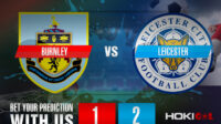 Prediksi Bola Burnley Vs Leicester 4 Maret 2021