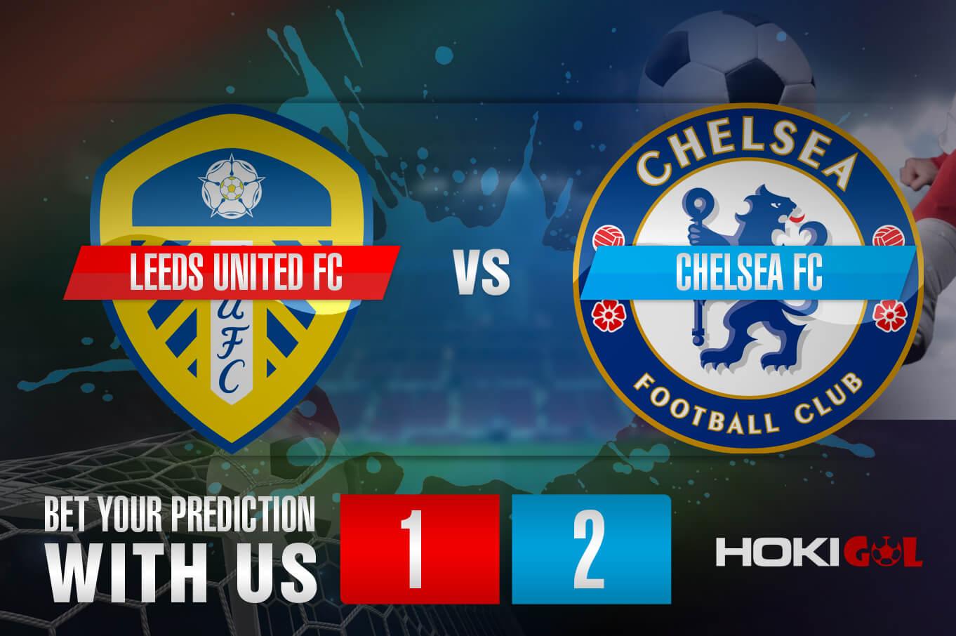 Prediksi Bola Leeds United FC Vs Chelsea FC 13 Maret 2021
