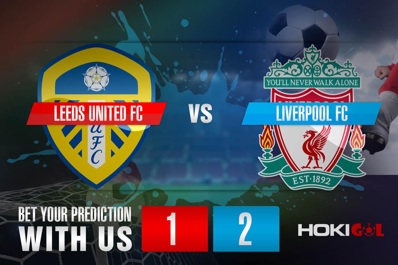 Prediksi Bola Leeds United FC Vs Liverpool FC 20 April 2021