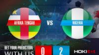 Prediksi Bola Afrika Tengah Vs Nigeria 10 Oktober 2021