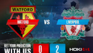 Prediksi Bola Watford Vs Liverpool 16 Oktober 2021